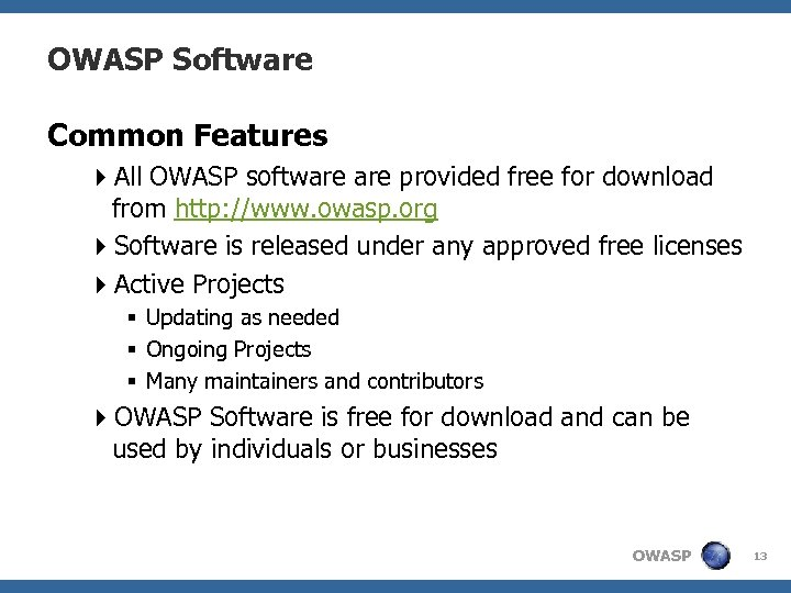 OWASP Software Common Features 4 All OWASP software provided free for download from http: