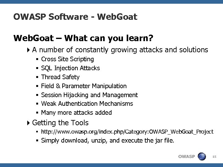 OWASP Software - Web. Goat – What can you learn? 4 A number of