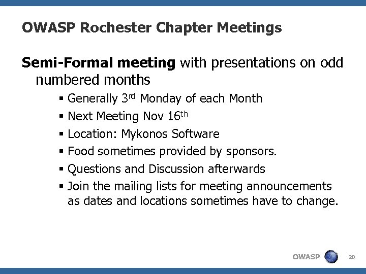 OWASP Rochester Chapter Meetings Semi-Formal meeting with presentations on odd numbered months § Generally