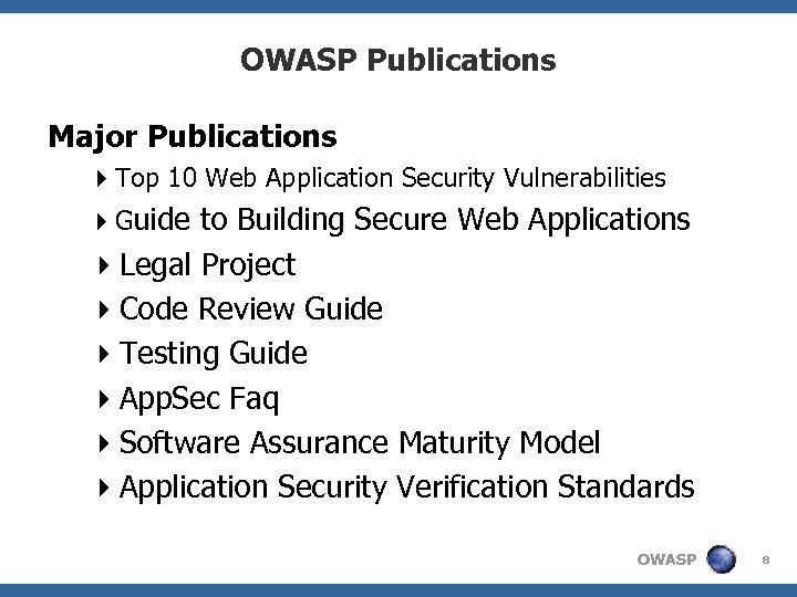 OWASP Publications Major Publications 4 Top 10 Web Application Security Vulnerabilities 4 Guide to