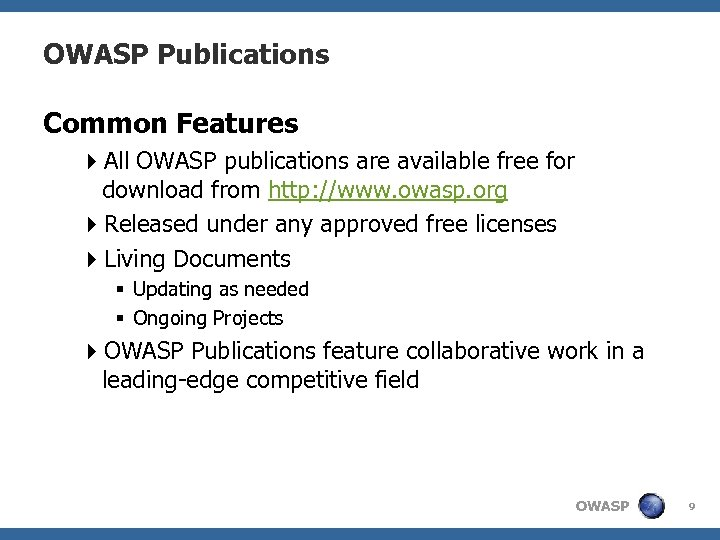 OWASP Publications Common Features 4 All OWASP publications are available free for download from