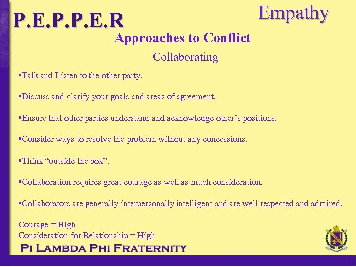 Empathy P. E. P. P. E. R Approaches to Conflict Collaborating • Talk and