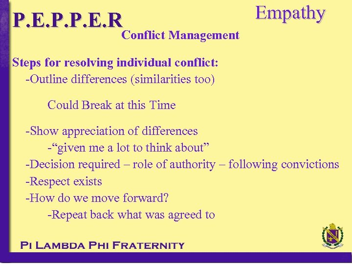 P. E. P. P. E. R Empathy Conflict Management Steps for resolving individual conflict: