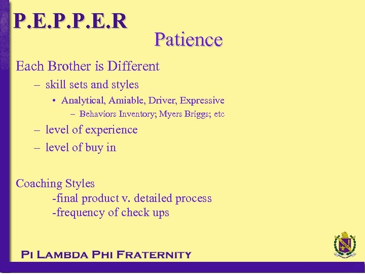 P. E. P. P. E. R Patience Each Brother is Different – skill sets