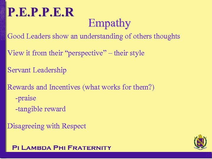 P. E. P. P. E. R Empathy Good Leaders show an understanding of others