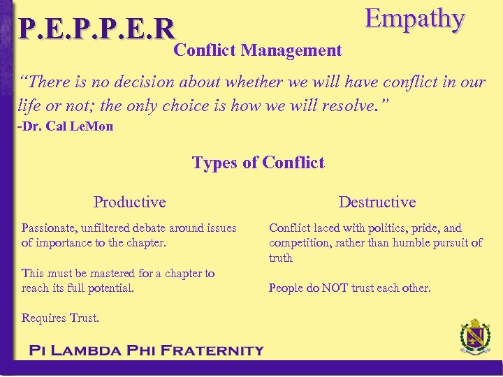 "Empathy P. E. P. P. E. R Conflict Management ""There is no decision about"