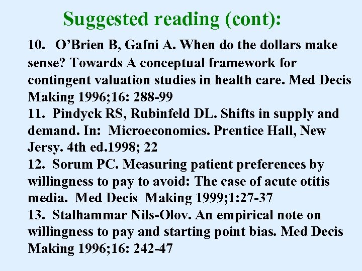 Suggested reading (cont): 10. O'Brien B, Gafni A. When do the dollars make sense?