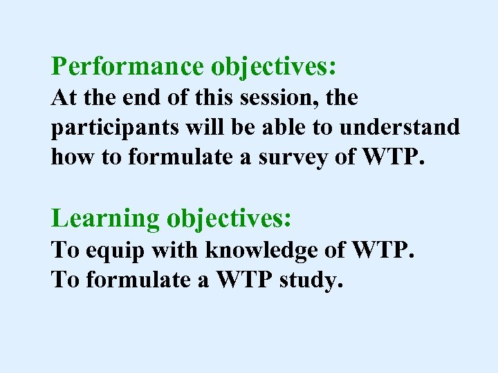 Performance objectives: At the end of this session, the participants will be able to