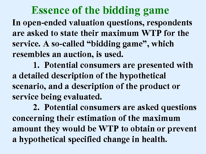 Essence of the bidding game In open-ended valuation questions, respondents are asked to state