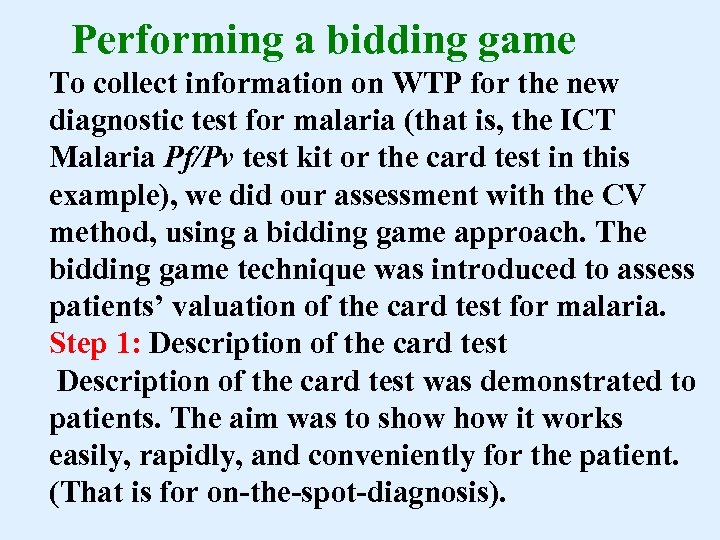 Performing a bidding game To collect information on WTP for the new diagnostic test