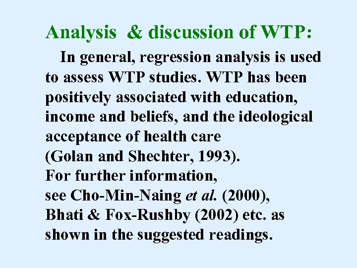 Analysis & discussion of WTP: In general, regression analysis is used to assess WTP