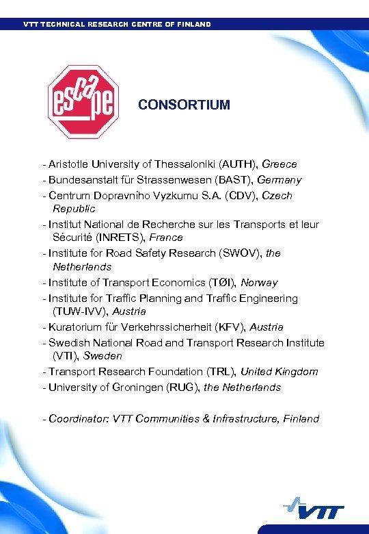 VTT TECHNICAL RESEARCH CENTRE OF FINLAND CONSORTIUM - Aristotle University of Thessaloniki (AUTH), Greece