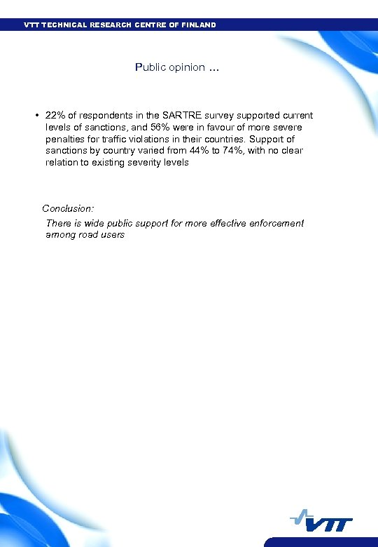 VTT TECHNICAL RESEARCH CENTRE OF FINLAND Public opinion … • 22% of respondents in
