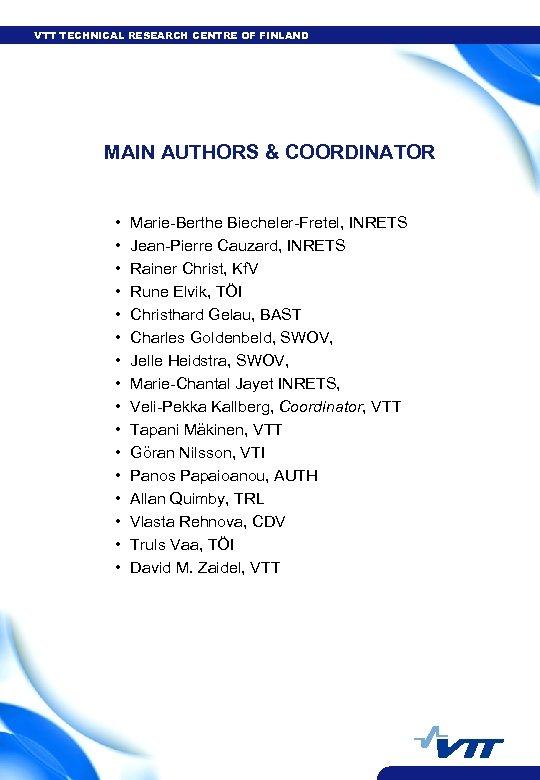 VTT TECHNICAL RESEARCH CENTRE OF FINLAND MAIN AUTHORS & COORDINATOR • • • •