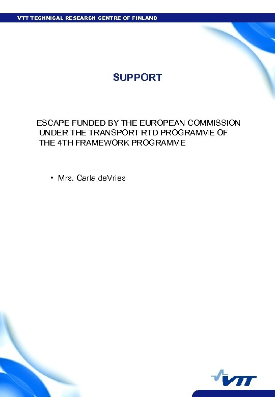 VTT TECHNICAL RESEARCH CENTRE OF FINLAND SUPPORT ESCAPE FUNDED BY THE EUROPEAN COMMISSION UNDER