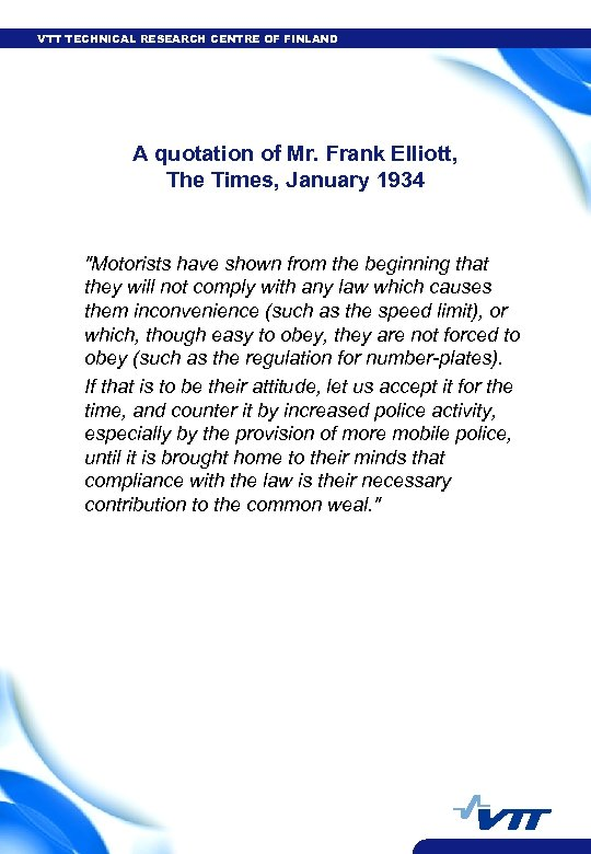 VTT TECHNICAL RESEARCH CENTRE OF FINLAND A quotation of Mr. Frank Elliott, The Times,