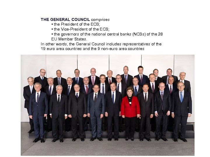THE GENERAL COUNCIL comprises • the President of the ECB; • the Vice-President of