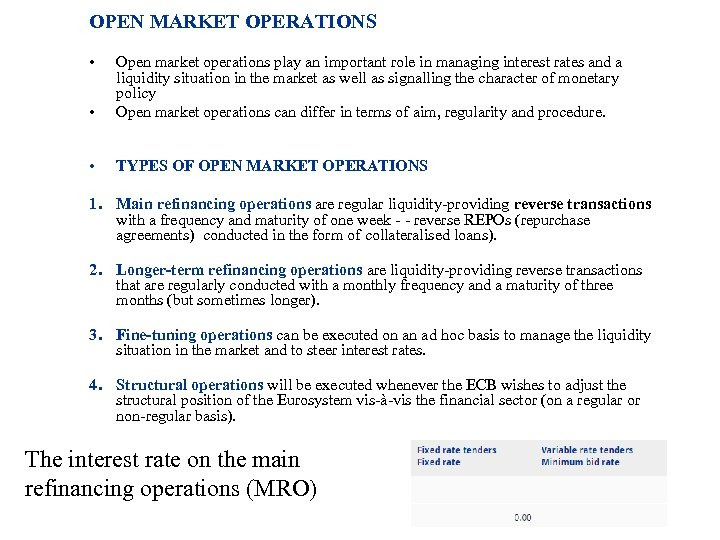OPEN MARKET OPERATIONS • • Open market operations play an important role in managing