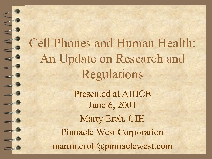 Cell Phones and Human Health: An Update on Research and Regulations Presented at AIHCE