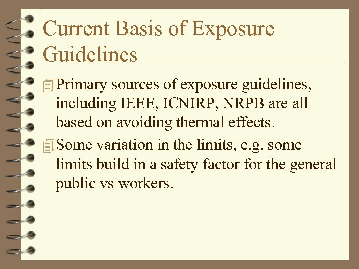 Current Basis of Exposure Guidelines 4 Primary sources of exposure guidelines, including IEEE, ICNIRP,