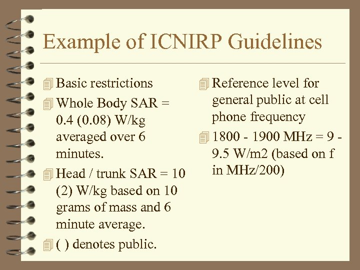 Example of ICNIRP Guidelines 4 Basic restrictions 4 Reference level for general public at