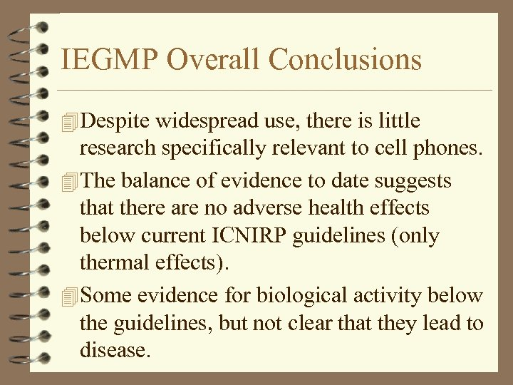 IEGMP Overall Conclusions 4 Despite widespread use, there is little research specifically relevant to