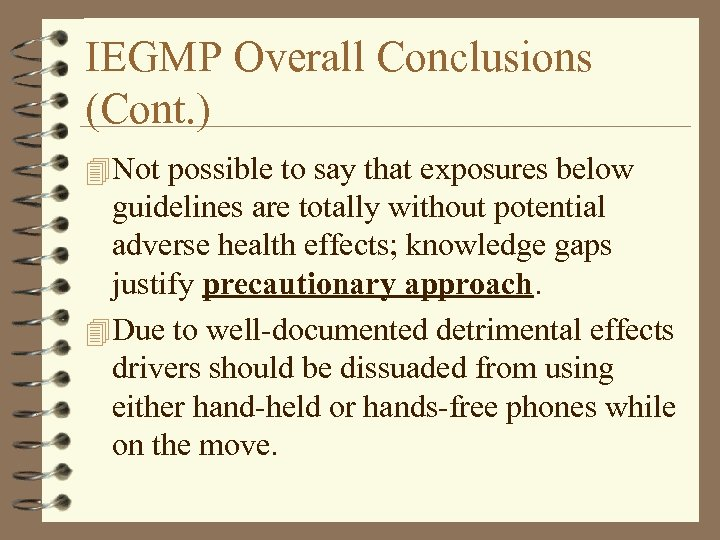 IEGMP Overall Conclusions (Cont. ) 4 Not possible to say that exposures below guidelines