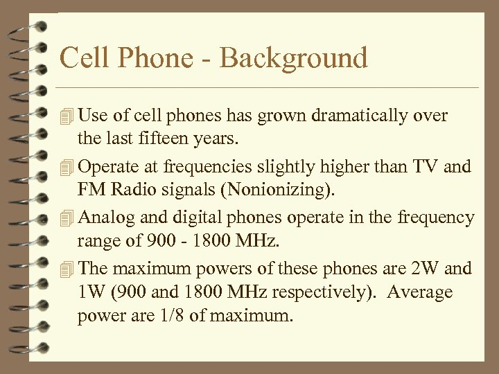 Cell Phone - Background 4 Use of cell phones has grown dramatically over the