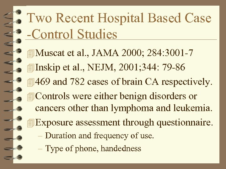Two Recent Hospital Based Case -Control Studies 4 Muscat et al. , JAMA 2000;
