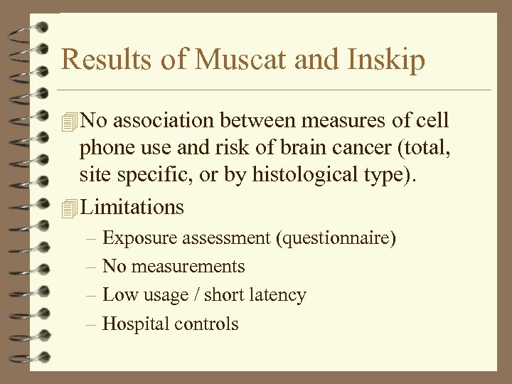 Results of Muscat and Inskip 4 No association between measures of cell phone use