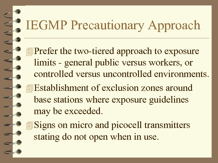 IEGMP Precautionary Approach 4 Prefer the two-tiered approach to exposure limits - general public