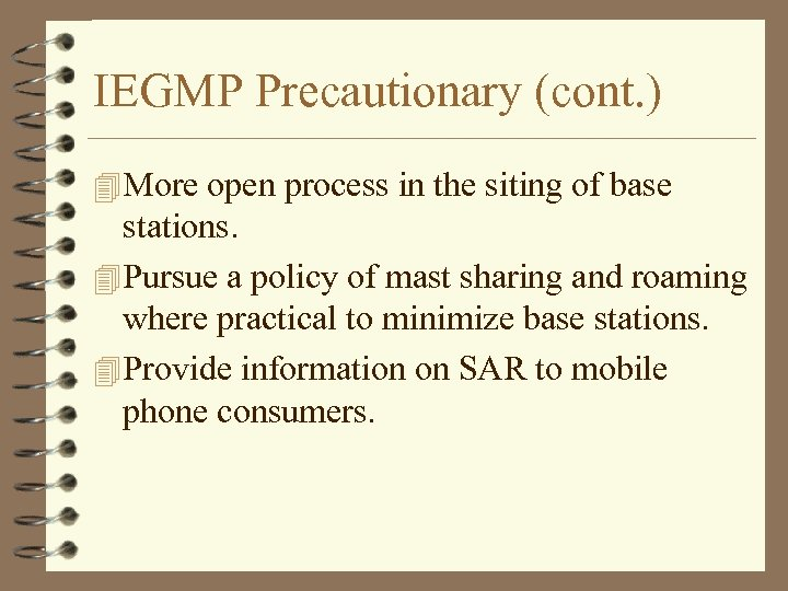 IEGMP Precautionary (cont. ) 4 More open process in the siting of base stations.