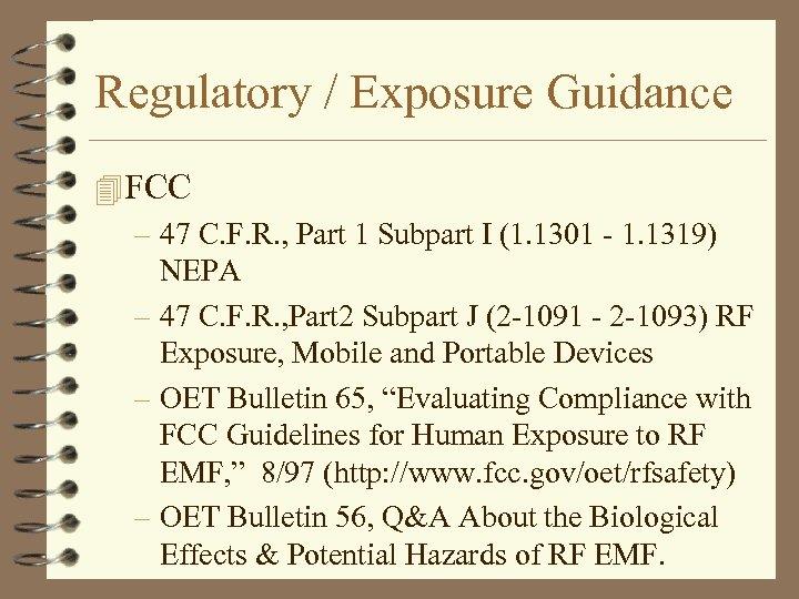 Regulatory / Exposure Guidance 4 FCC – 47 C. F. R. , Part 1