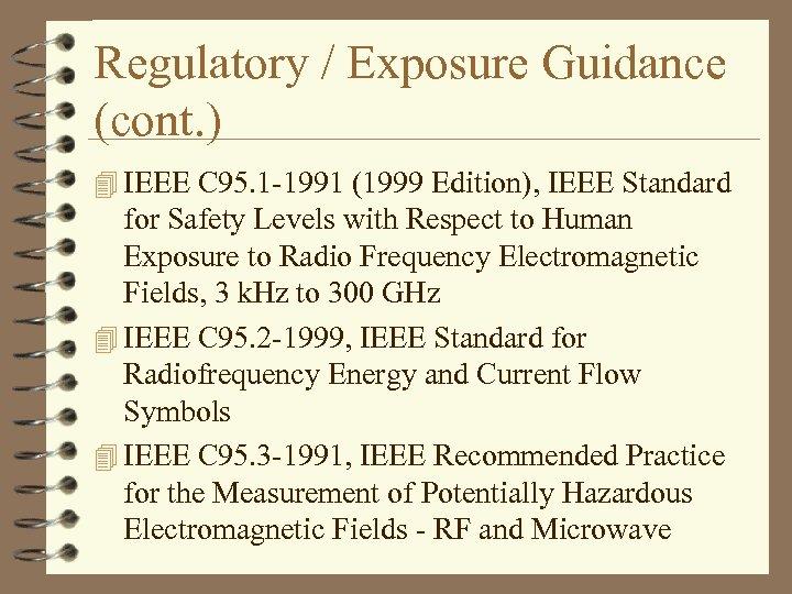 Regulatory / Exposure Guidance (cont. ) 4 IEEE C 95. 1 -1991 (1999 Edition),