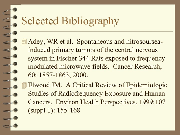 Selected Bibliography 4 Adey, WR et al. Spontaneous and nitrosoursea- induced primary tumors of