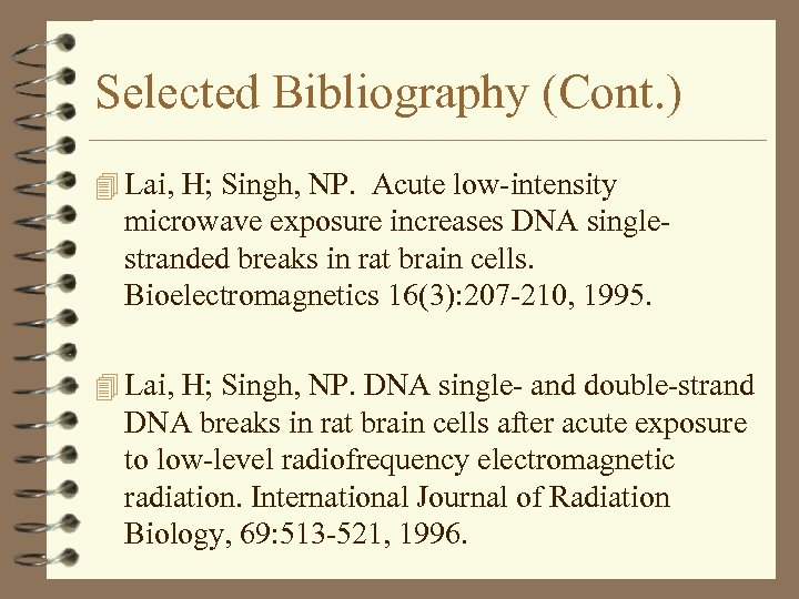 Selected Bibliography (Cont. ) 4 Lai, H; Singh, NP. Acute low-intensity microwave exposure increases