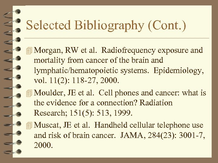 Selected Bibliography (Cont. ) 4 Morgan, RW et al. Radiofrequency exposure and mortality from