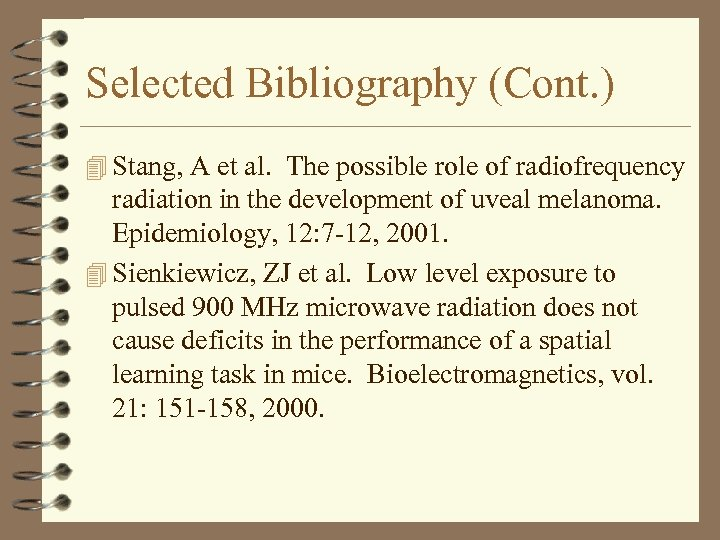 Selected Bibliography (Cont. ) 4 Stang, A et al. The possible role of radiofrequency