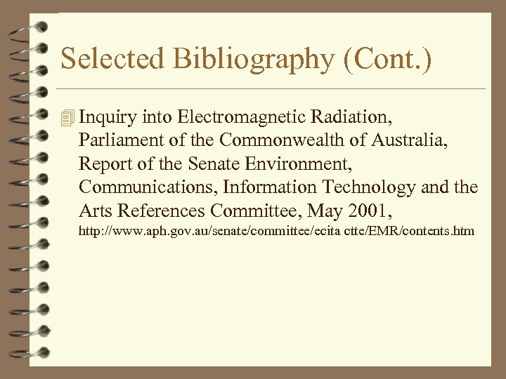 Selected Bibliography (Cont. ) 4 Inquiry into Electromagnetic Radiation, Parliament of the Commonwealth of