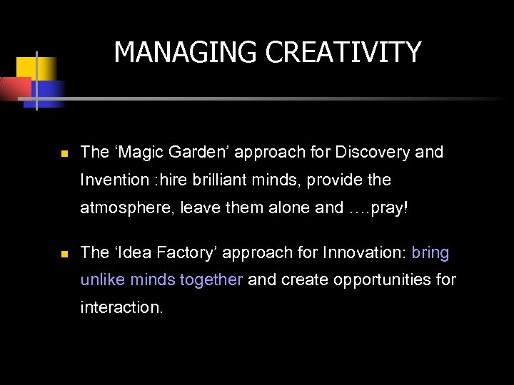 MANAGING CREATIVITY n The 'Magic Garden' approach for Discovery and Invention : hire brilliant