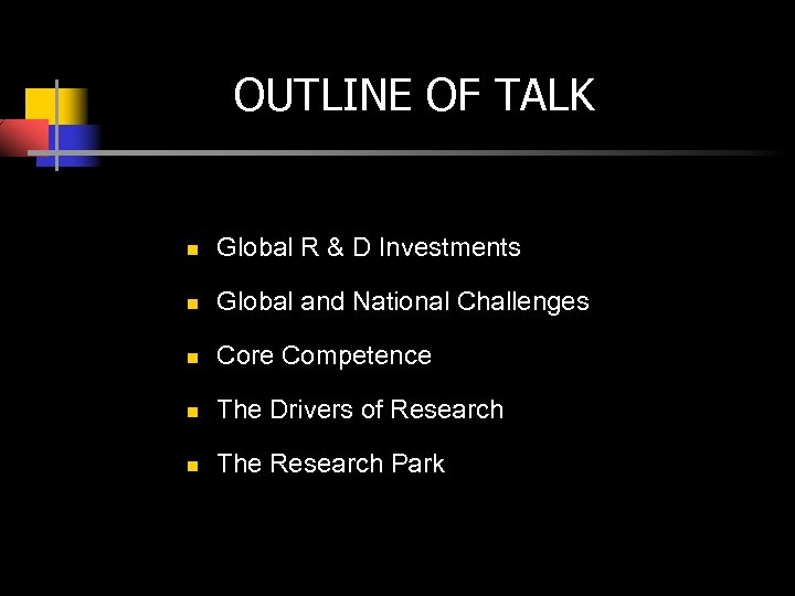 OUTLINE OF TALK n Global R & D Investments n Global and National Challenges