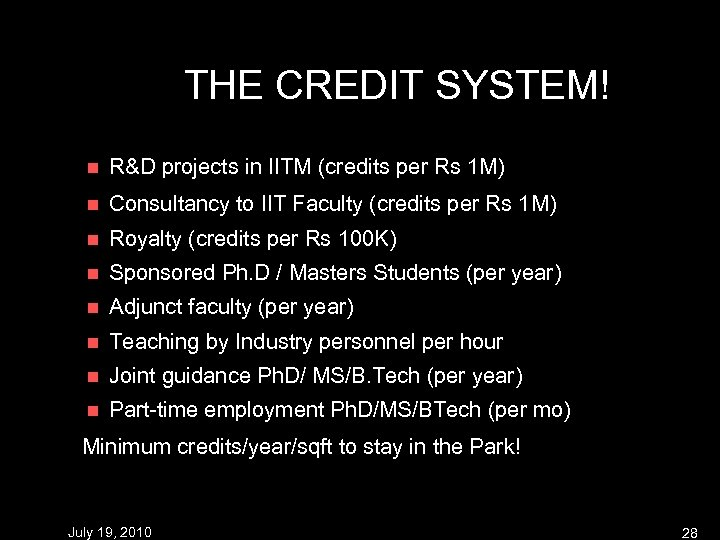THE CREDIT SYSTEM! n R&D projects in IITM (credits per Rs 1 M) n
