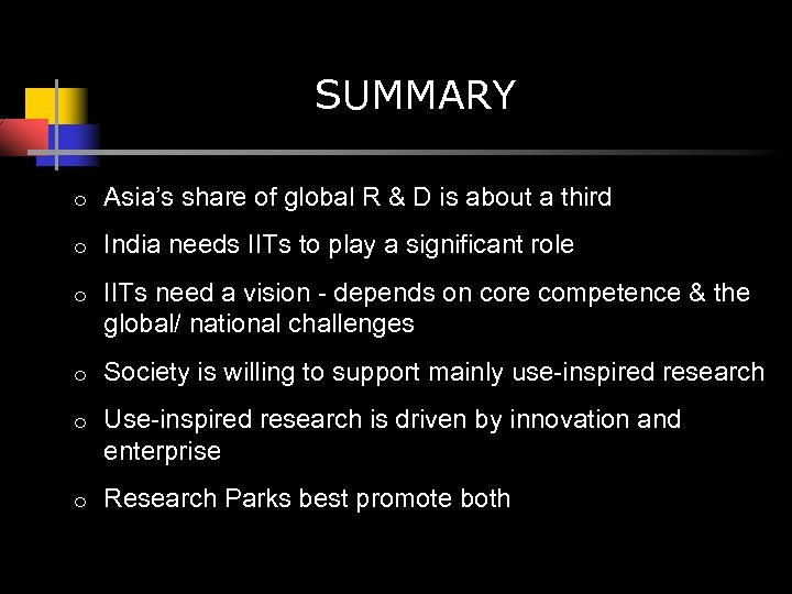 SUMMARY o Asia's share of global R & D is about a third o