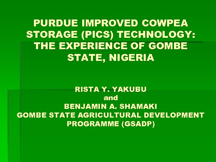PURDUE IMPROVED COWPEA STORAGE (PICS) TECHNOLOGY: THE EXPERIENCE OF GOMBE STATE, NIGERIA RISTA Y.