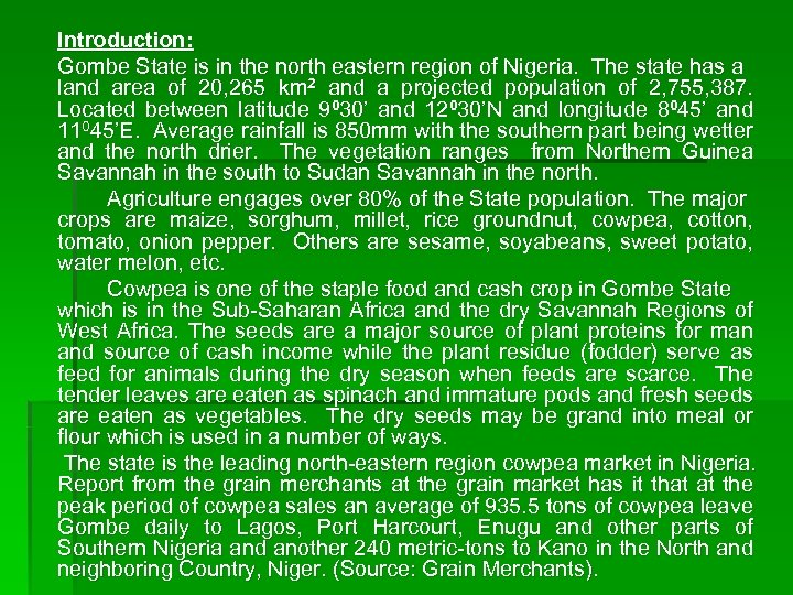 Introduction: Gombe State is in the north eastern region of Nigeria. The state has