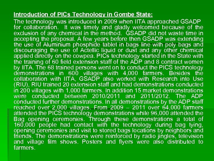 Introduction of PICs Technology in Gombe State: The technology was introduced in 2009 when