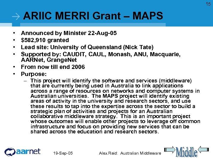 15 ARIIC MERRI Grant – MAPS • • Announced by Minister 22 -Aug-05 $582,