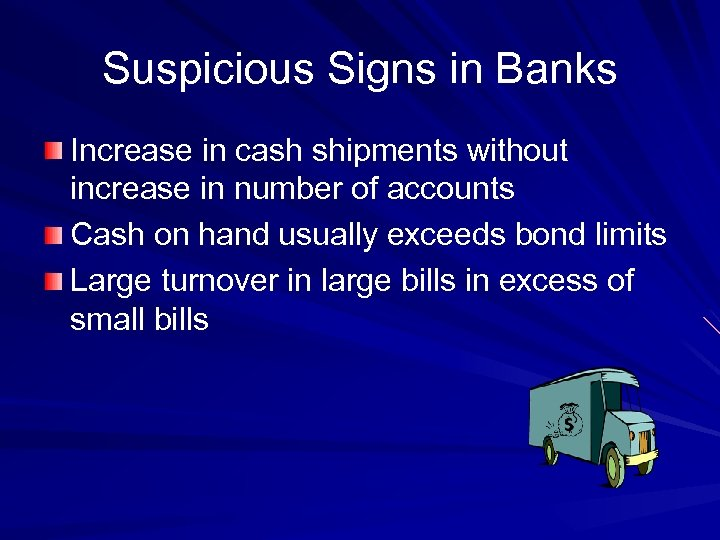 Suspicious Signs in Banks Increase in cash shipments without increase in number of accounts
