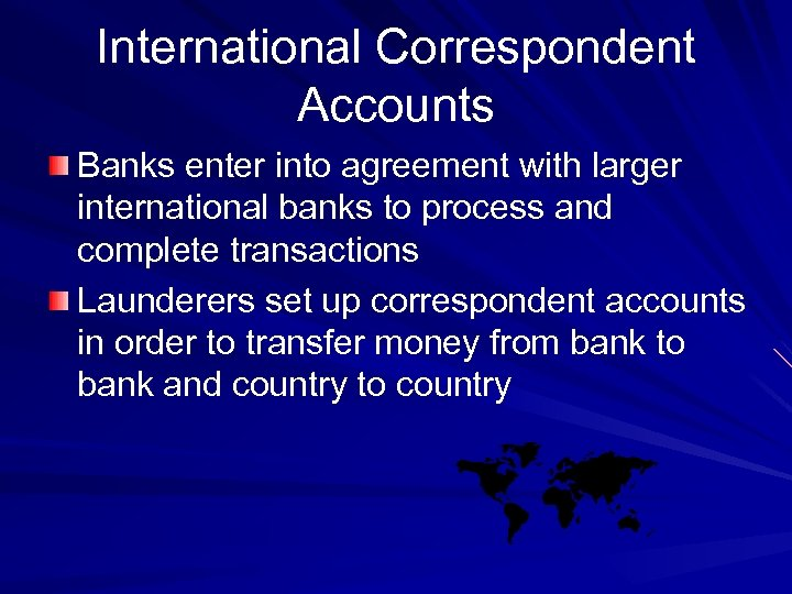 International Correspondent Accounts Banks enter into agreement with larger international banks to process and