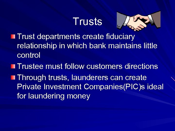 Trusts Trust departments create fiduciary relationship in which bank maintains little control Trustee must